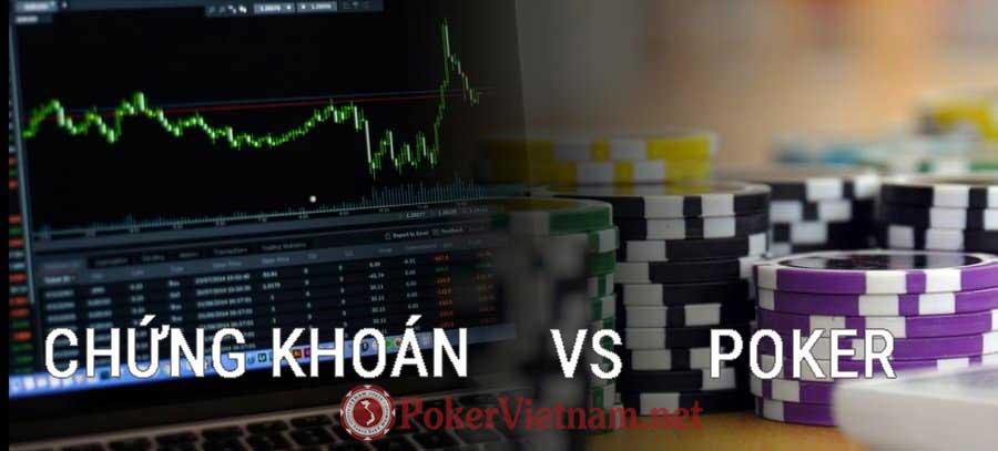 poker, chơi poker, chứng khoán, poker vs chứng khoán, poker vs forex,,