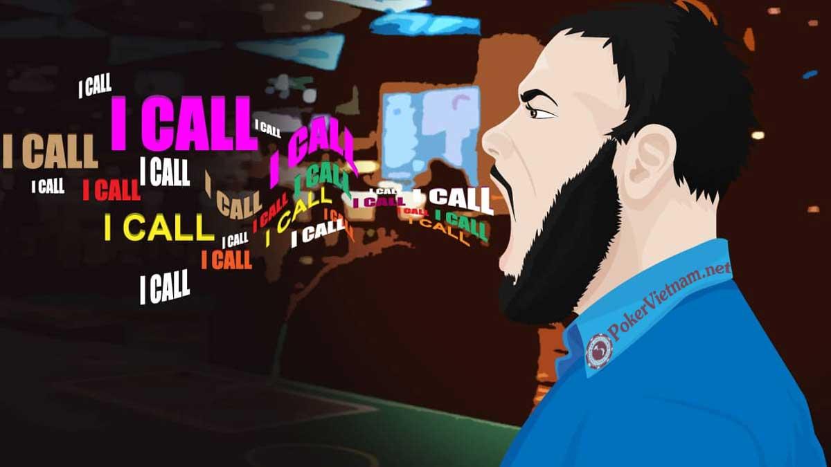 poker, call, poker call, call bet, call theo cược, theo cược call Poker, chơi Poker, cách chơi poker, calling station, calling station poker, poker calling station,