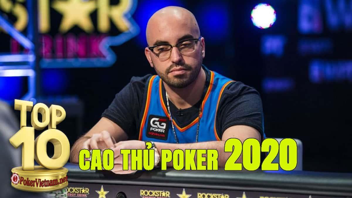 10 cao thủ Poker kiếm tiền thật nhiều nhất 2020