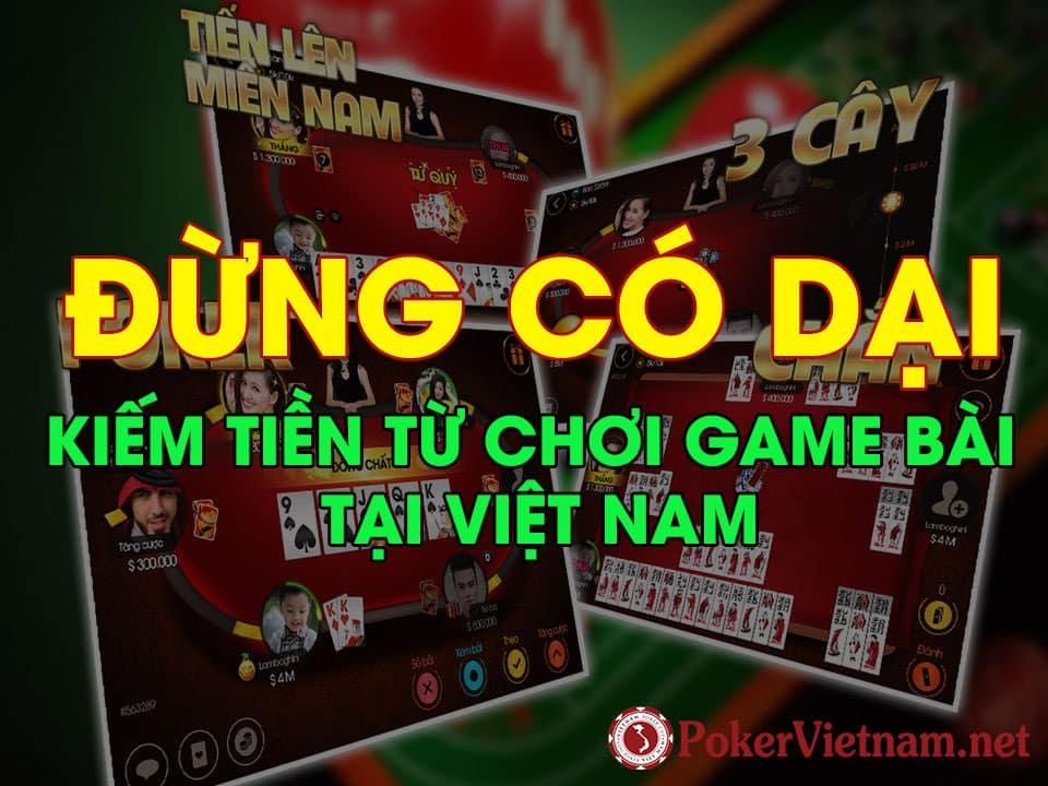 Đừng có dại chơi game đổi thưởng tại Việt Nam để kiếm tiền làm giàu