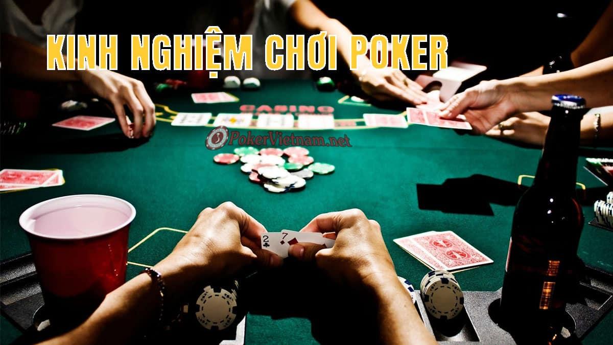 poker, poker online, poker trực tuyến, sòng bài, sòng bạc, chơi poker, cách chơi poker, game đánh bài Poker, cách đánh bài poker, kinh nghiệm, kinh nghiệm poker, kinh nghiệm chơi Poker online, kinh nghiệm chơi poker offline