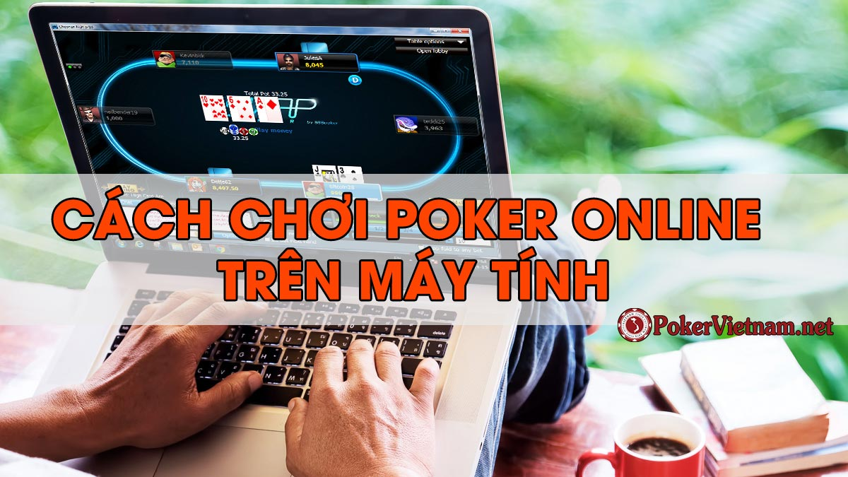 Cách chơi poker online W88 trên máy tính