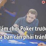 12 sai lầm chơi poker trước flop mà bạn cần tránh