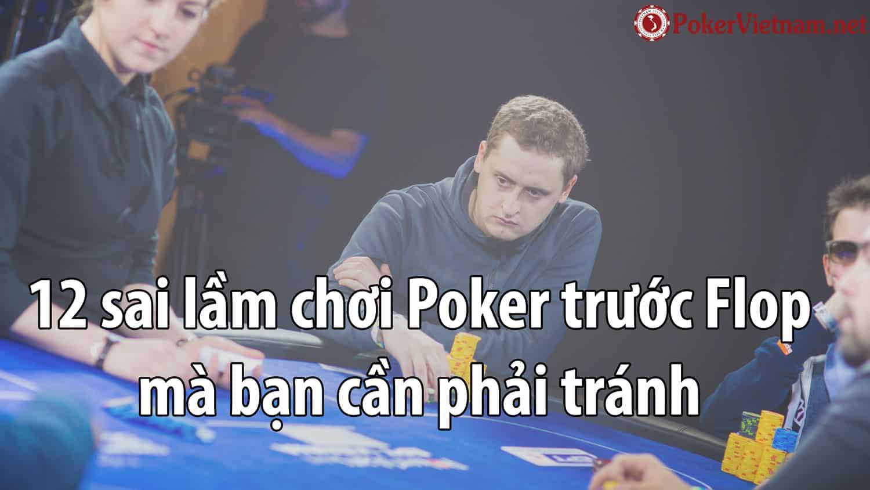 preflop, trước flop, poker, chơi poker, cách chơi poker trước flop, cách chơi poker preflop,